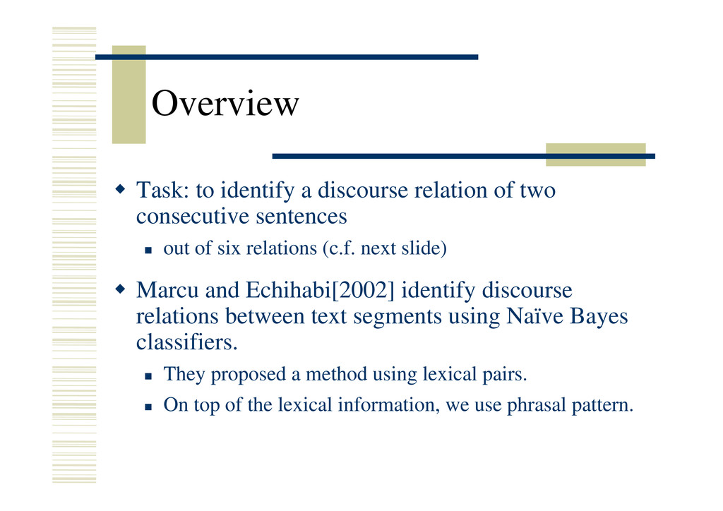 Overview Š Task: to identify a discourse relati...