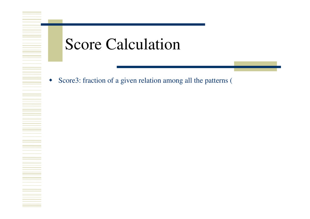 Score Calculation Š Score3: fraction of a given...