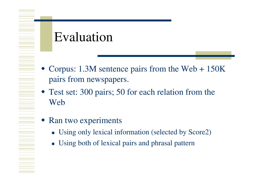 Evaluation Š Corpus: 1.3M sentence pairs from t...