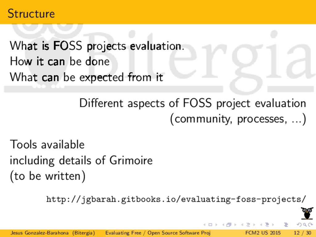 Structure What is FOSS projects evaluation. How...