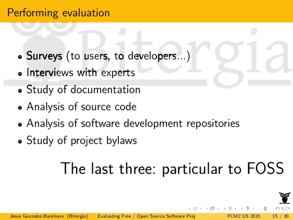 Performing evaluation Surveys (to users, to dev...
