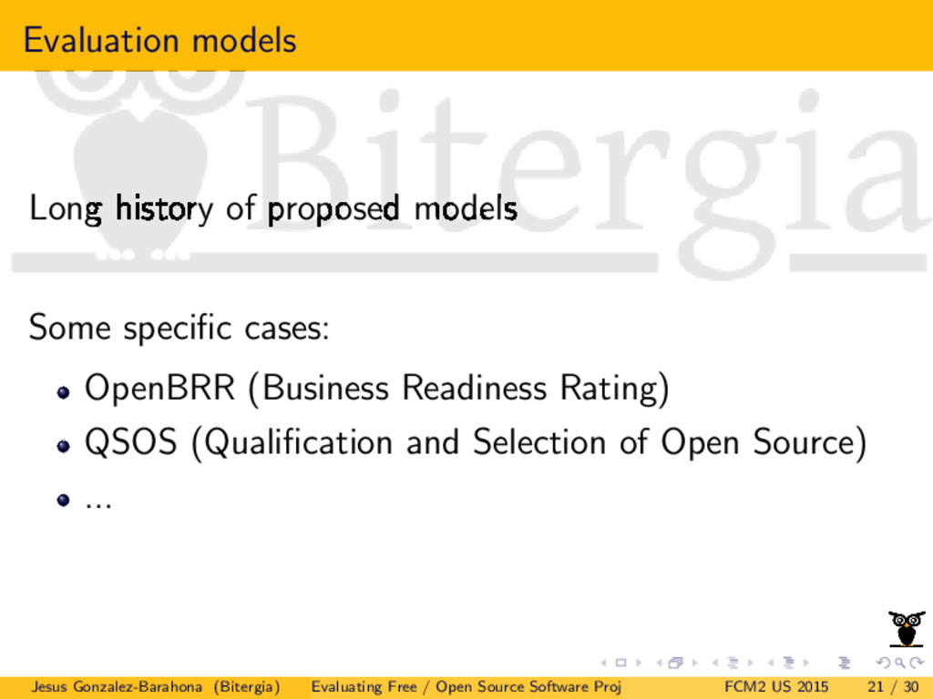 Evaluation models Long history of proposed mode...