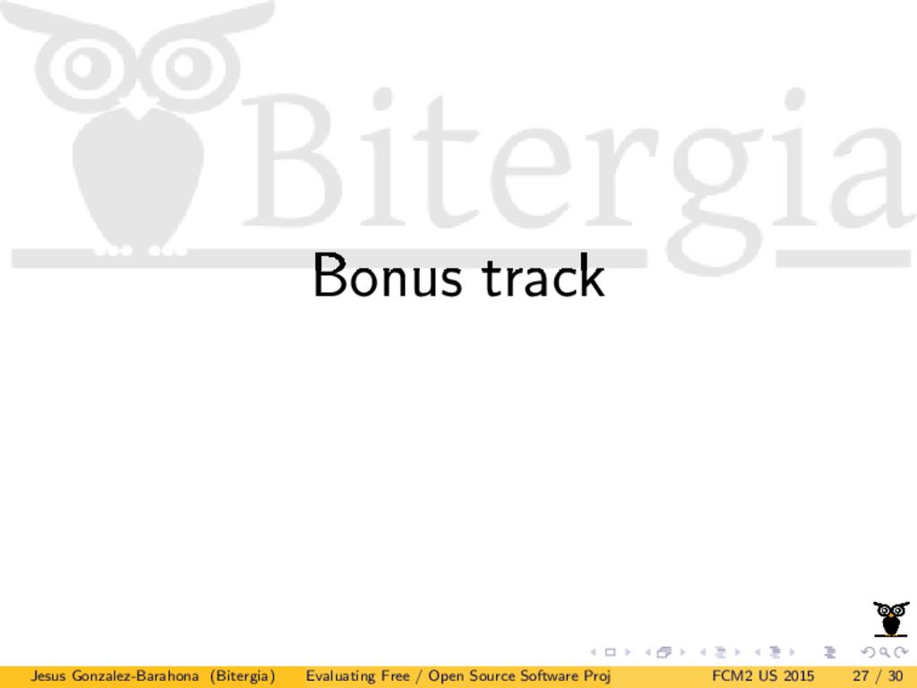 Bonus track Jesus Gonzalez-Barahona (Bitergia) ...