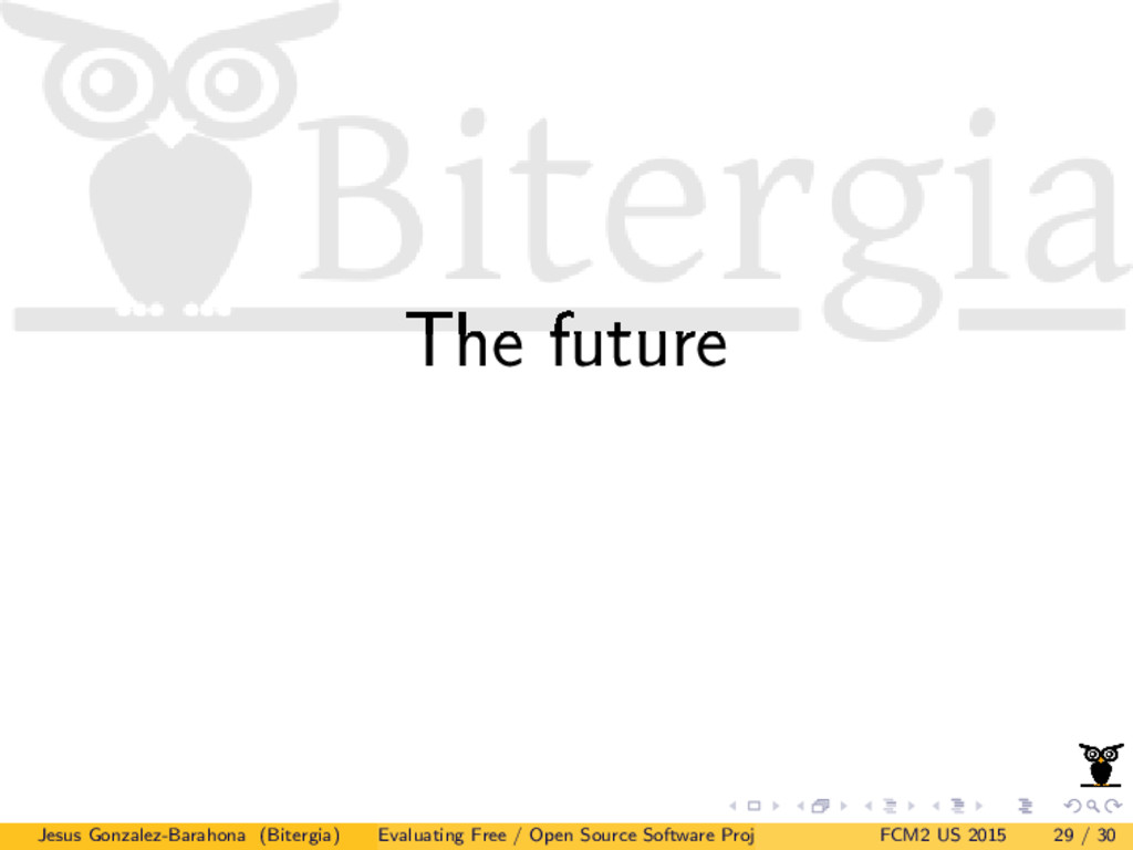The future Jesus Gonzalez-Barahona (Bitergia) E...