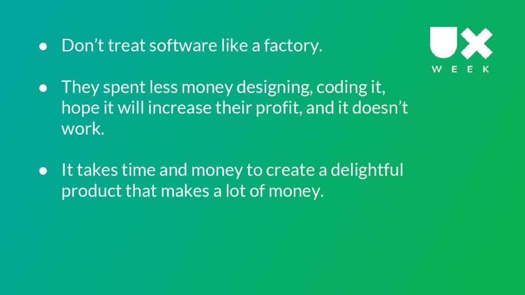 ● Don't treat software like a factory. ● They s...