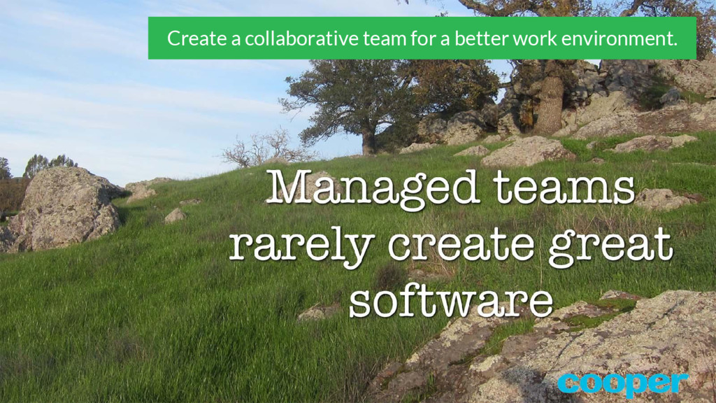 Create a collaborative team for a better work e...