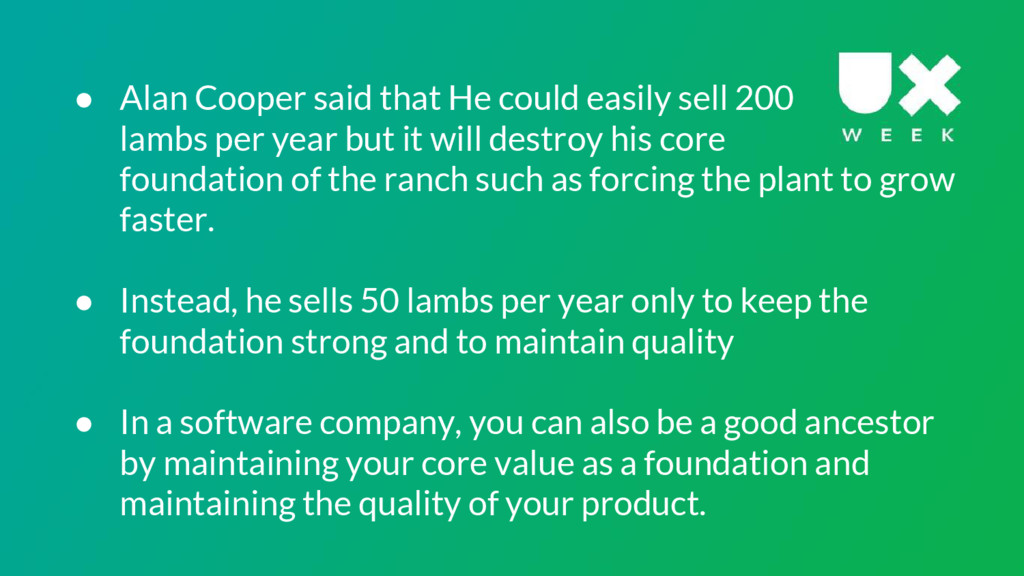 ● Alan Cooper said that He could easily sell 20...