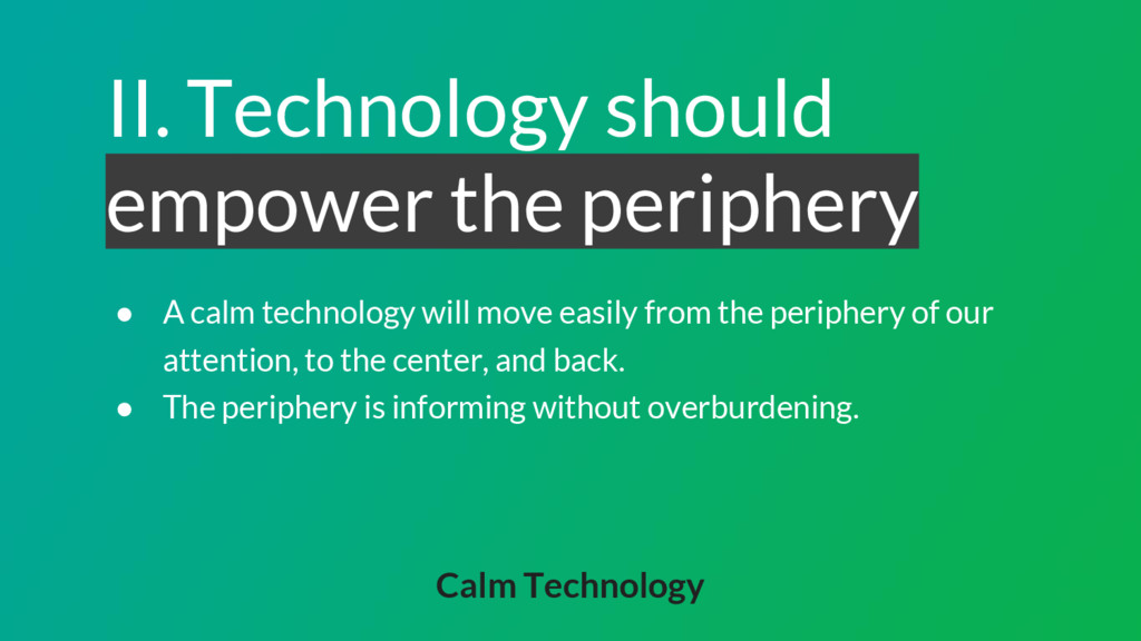 II. Technology should empower the periphery ● A...