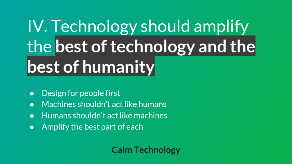 IV. Technology should amplify the best of techn...
