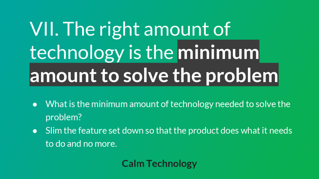 VII. The right amount of technology is the mini...