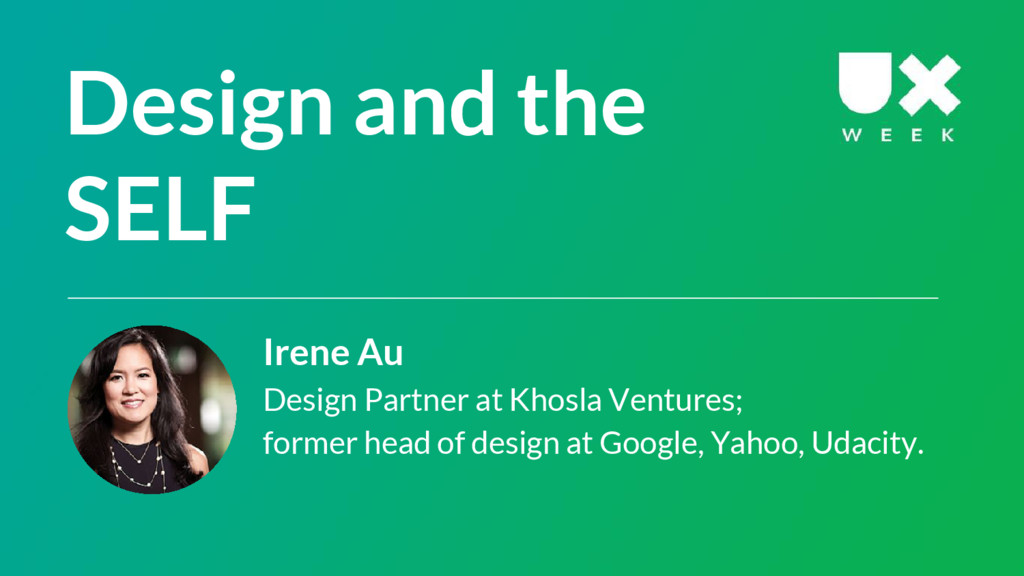 Design and the SELF Irene Au Design Partner at ...