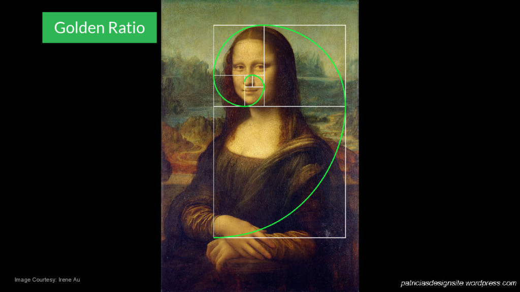 Image Courtesy: Irene Au Golden Ratio