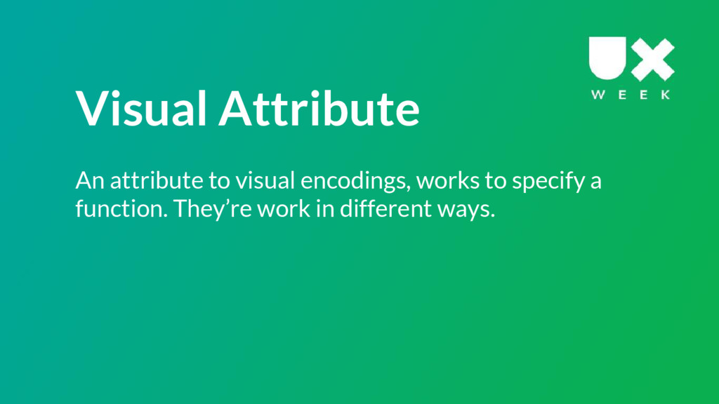 Visual Attribute An attribute to visual encodin...