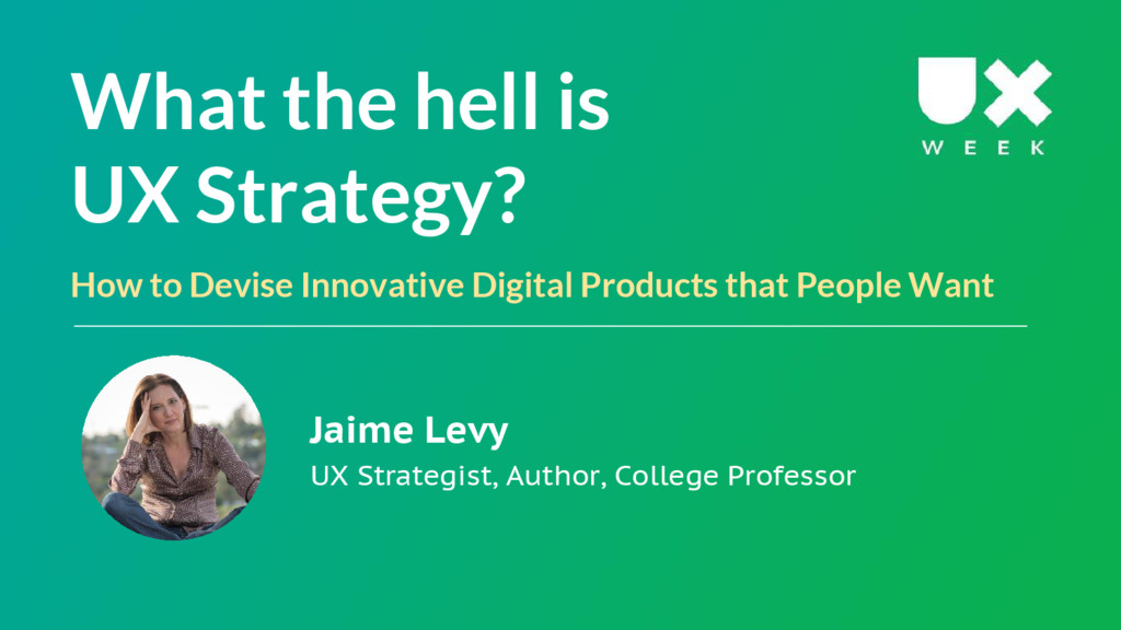 What the hell is UX Strategy? How to Devise Inn...