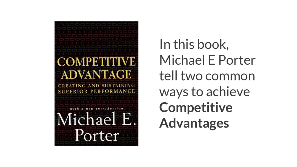 In this book, Michael E Porter tell two common ...
