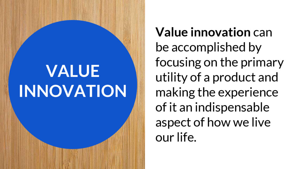VALUE INNOVATION Value innovation can be accomp...