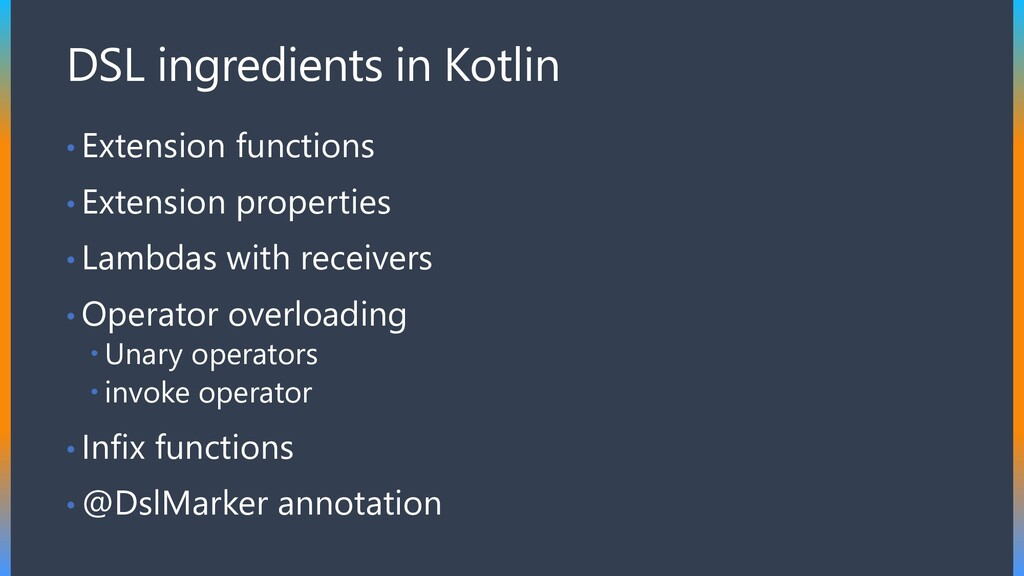 DSL ingredients in Kotlin • Extension functions...
