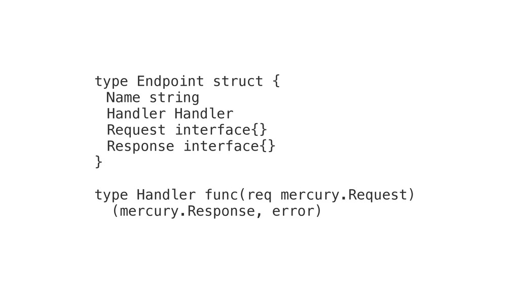 type Endpoint struct { Name string Handler Hand...