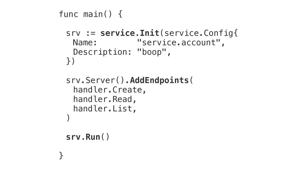 func main() { srv := service.Init(service.Confi...