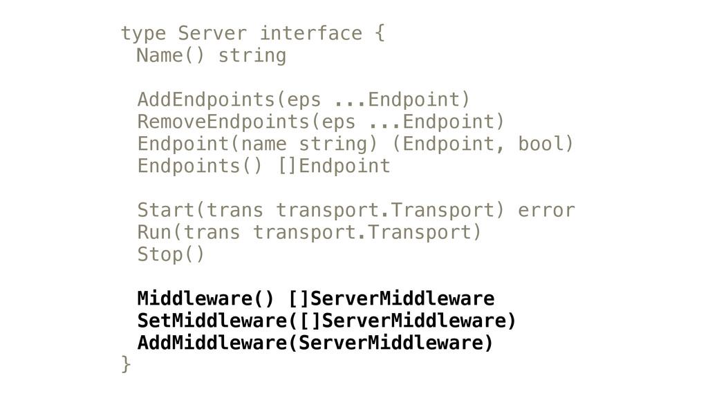 type Server interface { Name() string AddEndpoi...
