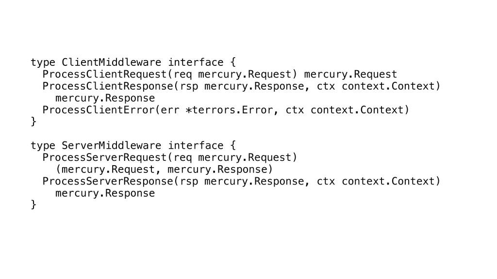 type ClientMiddleware interface { ProcessClient...