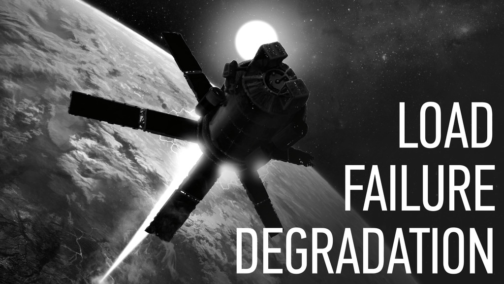 LOAD FAILURE DEGRADATION