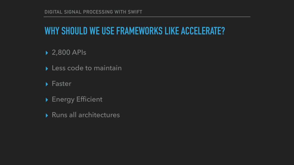 DIGITAL SIGNAL PROCESSING WITH SWIFT ▸ 2,800 AP...