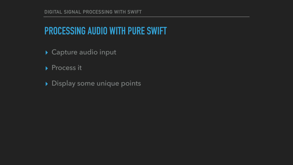 DIGITAL SIGNAL PROCESSING WITH SWIFT PROCESSING...