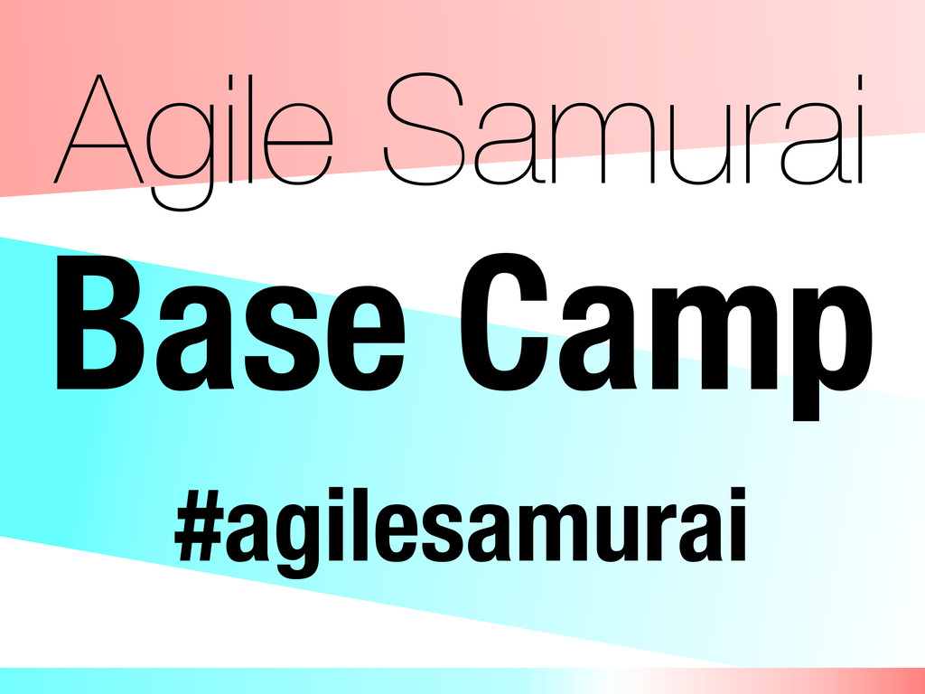 Agile Samurai Base Camp #agilesamurai