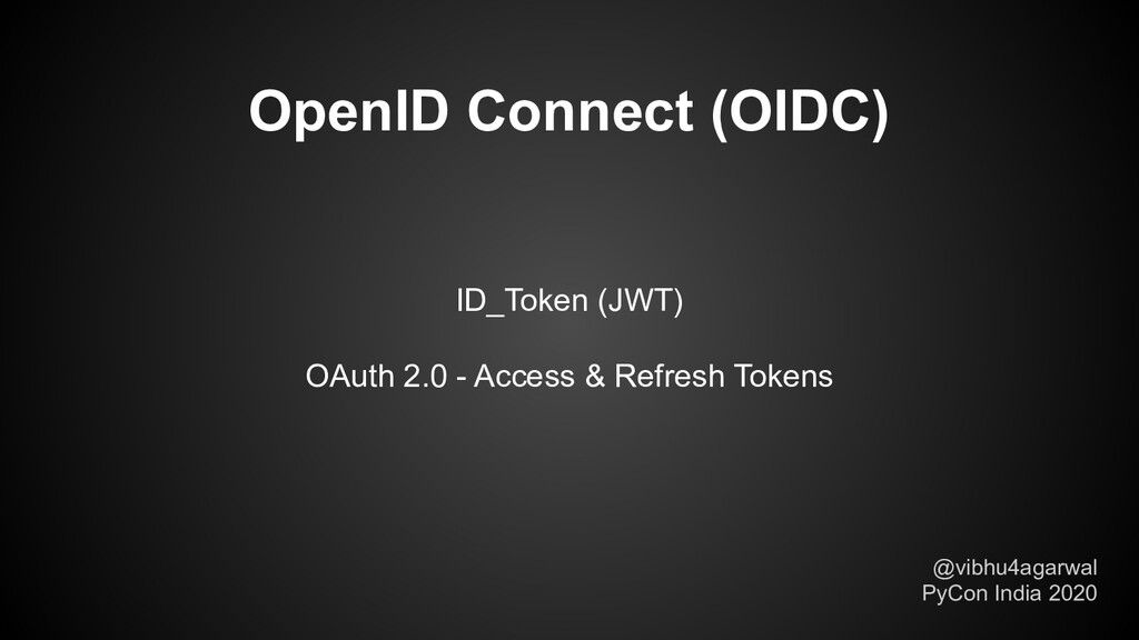 OpenID Connect (OIDC) @vibhu4agarwal PyCon Indi...