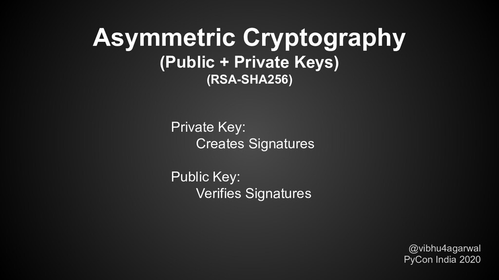 Asymmetric Cryptography (Public + Private Keys)...