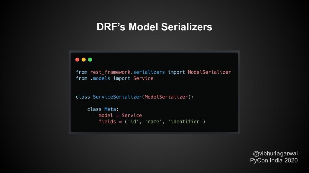 @vibhu4agarwal PyCon India 2020 DRF's Model Ser...