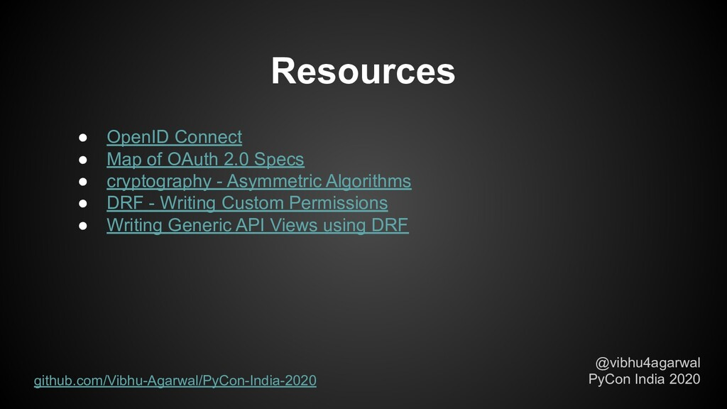 Resources @vibhu4agarwal PyCon India 2020 ● Ope...