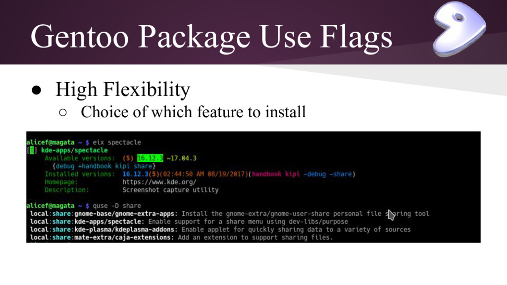 Gentoo Package Use Flags ● High Flexibility ○ C...