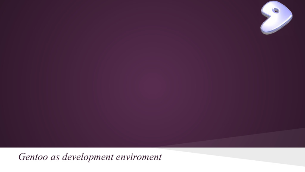 Gentoo as development enviroment
