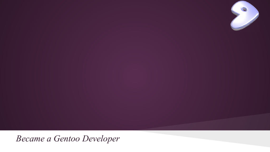 Became a Gentoo Developer