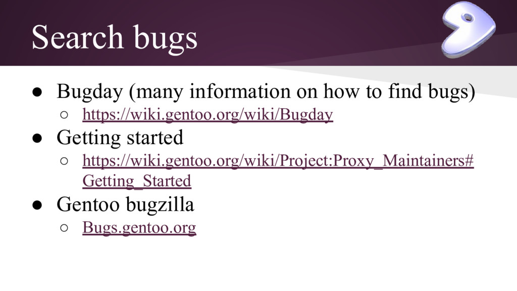 Search bugs ● Bugday (many information on how t...