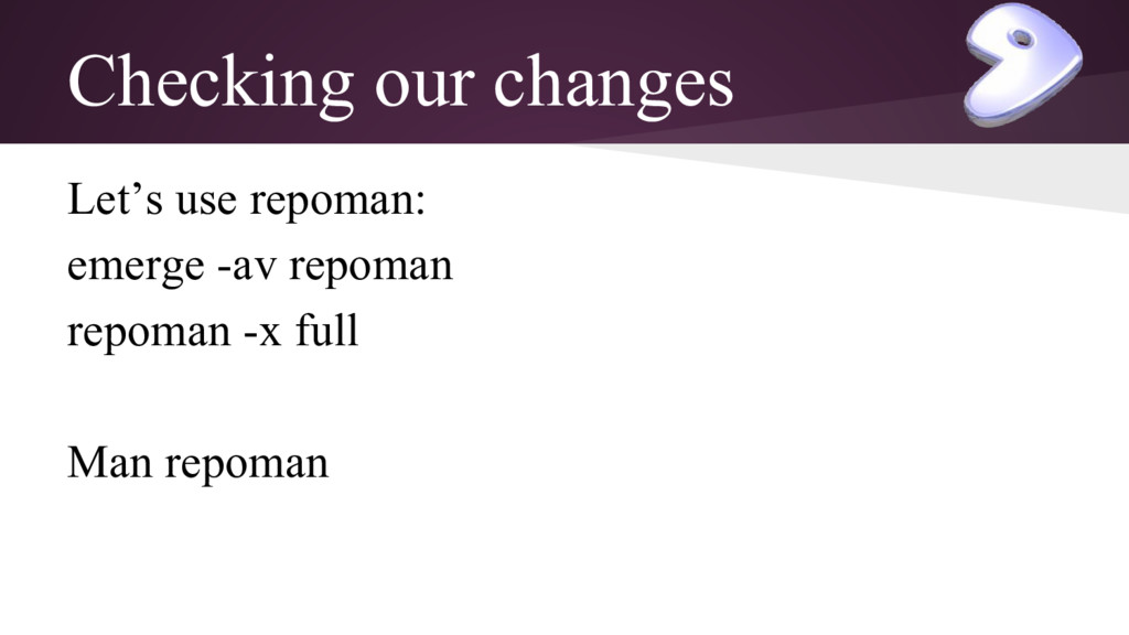 Checking our changes Let's use repoman: emerge ...
