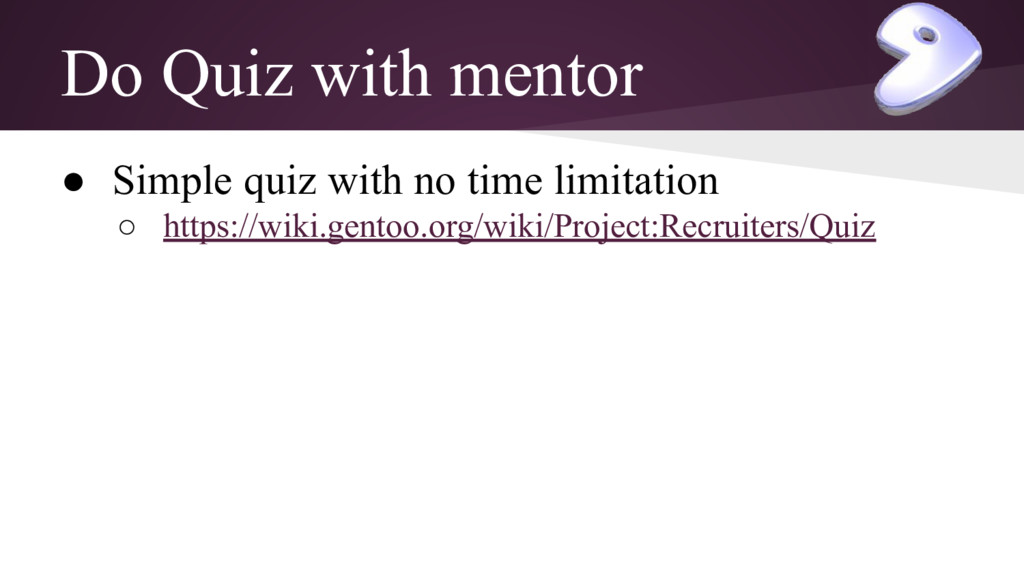 Do Quiz with mentor ● Simple quiz with no time ...