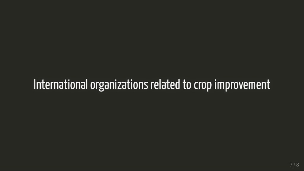 International organizations related to crop imp...