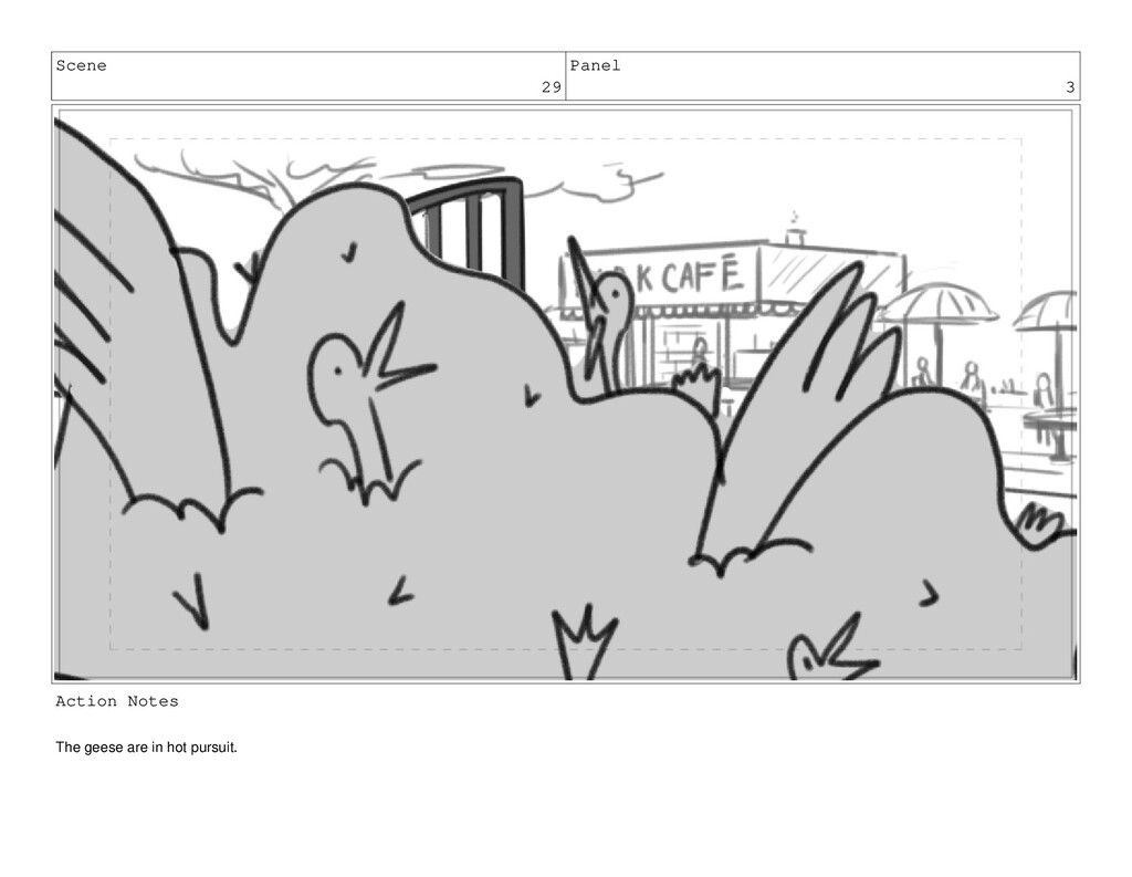 Scene 29 Panel 3 Action Notes The geese are in ...