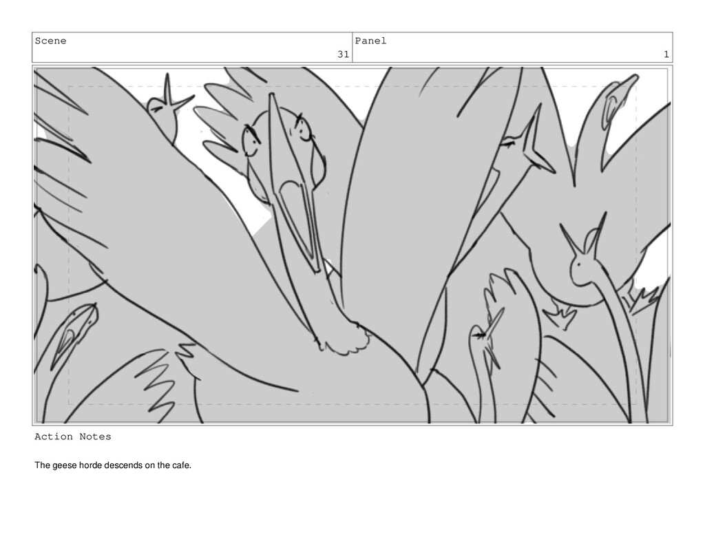 Scene 31 Panel 1 Action Notes The geese horde d...
