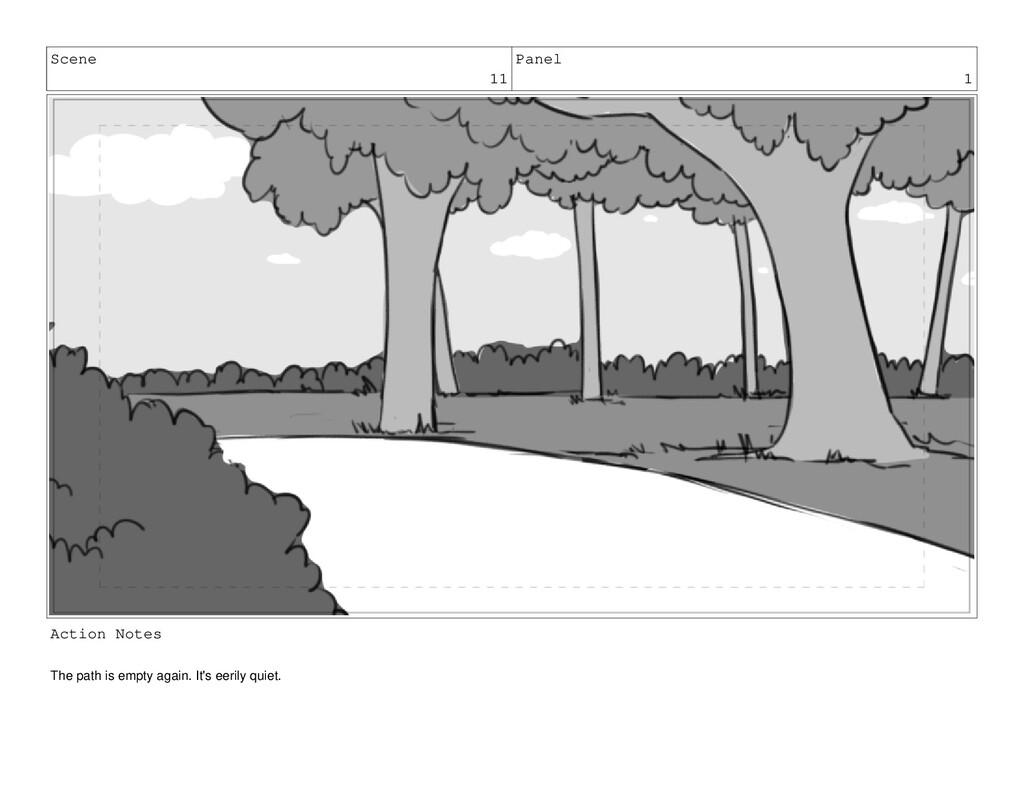 Scene 11 Panel 1 Action Notes The path is empty...