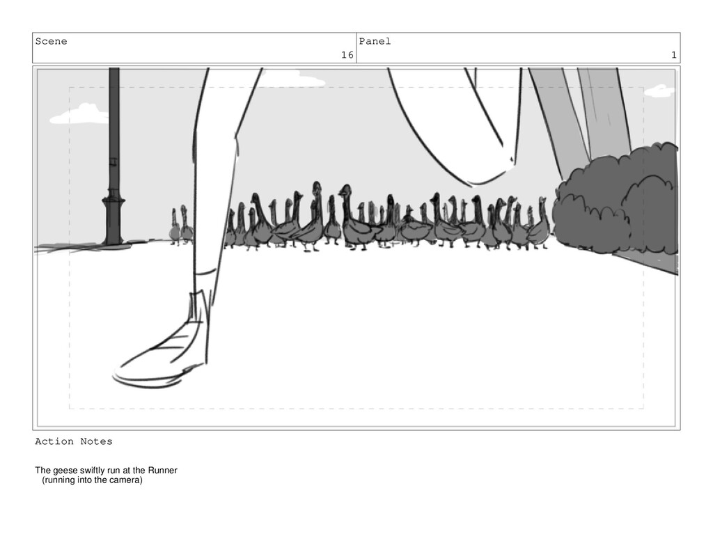 Scene 16 Panel 1 Action Notes The geese swiftly...