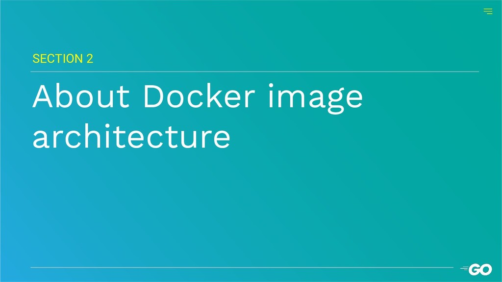 About Docker image architecture SECTION 2
