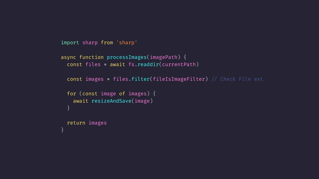 import sharp from 'sharp' async function proces...