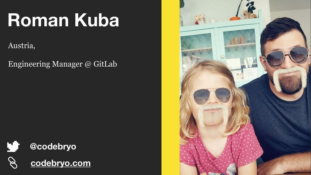 Roman Kuba Austria, Engineering Manager @ GitLa...