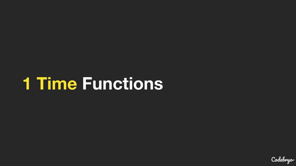 1 Time Functions