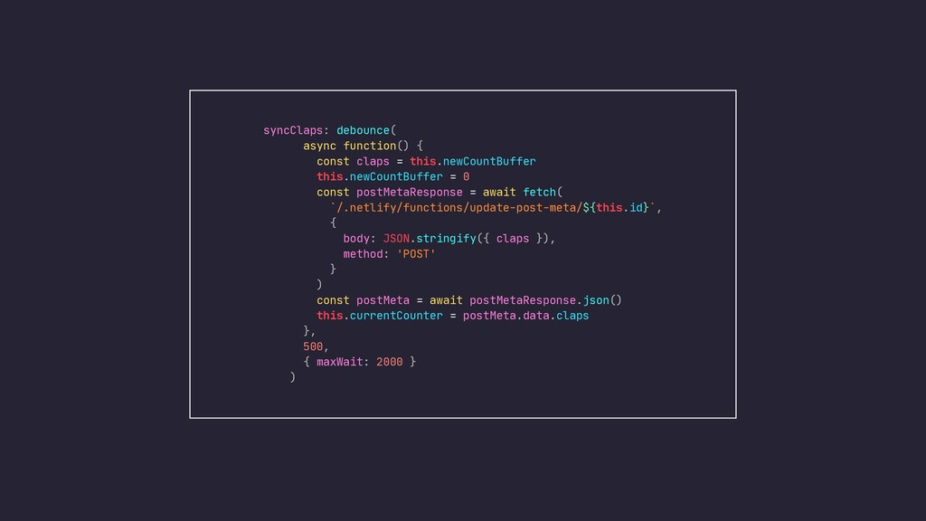 syncClaps: debounce(  async function() {  const...