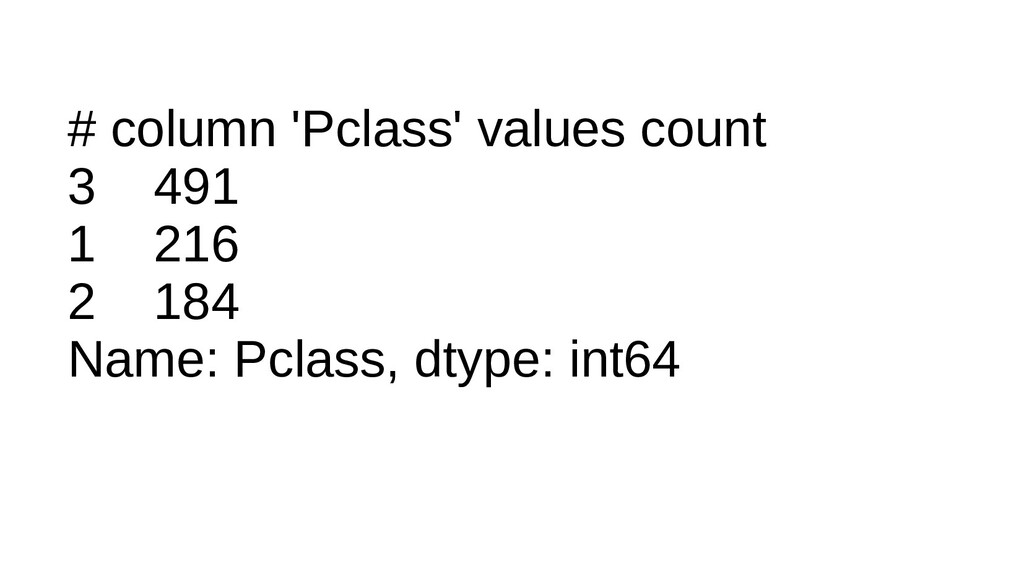 # column 'Pclass' values count 3 491 1 216 2 18...
